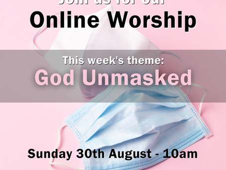 Sunday 13th September 2020 - God Unmasked