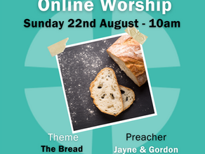 Sunday 22nd August 2021 - The Bread of Life
