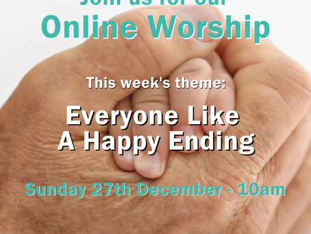Sunday 27th December 2020 - Everyone Like A Happy Ending