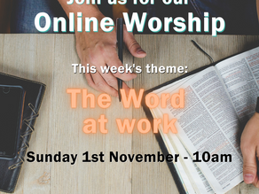 Sunday 1st November 2020 - The Word at work