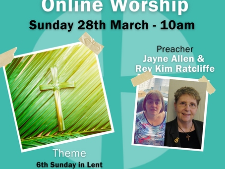 Sunday 28th March 2021 - 6th Sunday in Lent - Palm Sunday