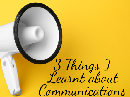 3 Things I Learnt about Communications