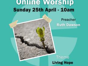 Sunday 25th April 2021 - Living Hope