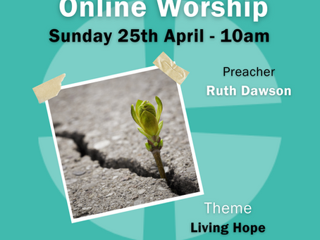 Sunday 25th April 2021 - Living Hope
