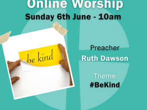 Sunday 6th June 2021 - Be Kind