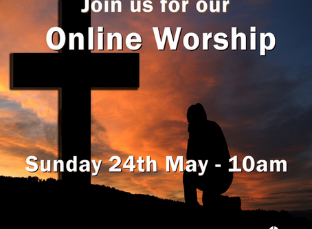 Worship - Sunday 24th May 2020