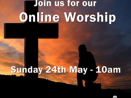 Worship - Sunday 24th May 2020