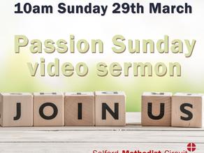 Video Sermon - Passion Sunday - 29/03/2020