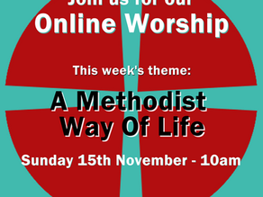 Sunday 15th November 2020 - A Methodist Way Of Life