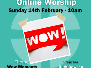 Sunday 14th February 2021 - Wow Moments