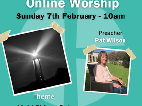 Sunday 7th February 2021 - Light Shines Out