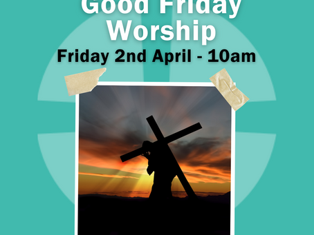 Friday 2nd April 2021 - Good Friday
