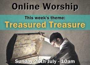 Sunday 26th July 2020 - Treasured Treasure