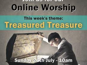 Sunday 26th July 2020 - Treasured Treasure