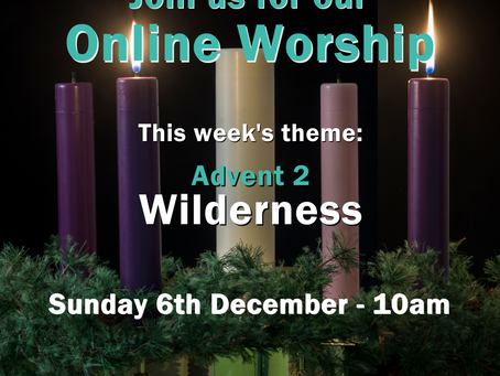 Sunday 6th December 2020 - Advent 2 - Wilderness