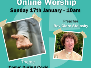 Sunday 17th January 2021 - 'Come' During Covid