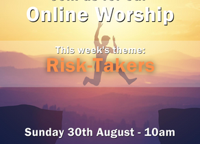 Sunday 30th August 2020 - Risk-Takers