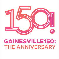 Gainesville150: The Anniversary