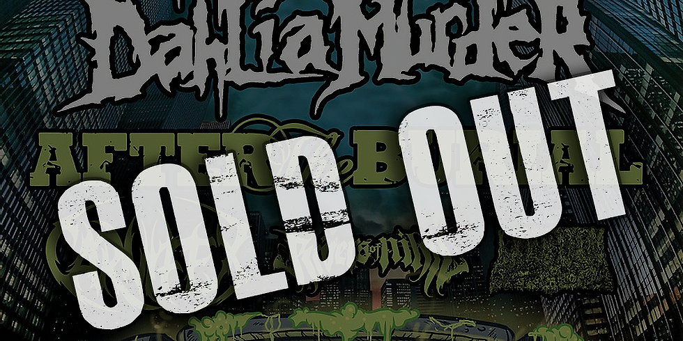 (SOLD OUT) The Black Dahlia Murder: Up From the Sewer Tour