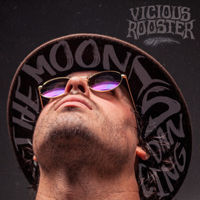 """VICIOUS ROOSTER PRESENTS ITS LATEST SINGLE """"THE MOON IS DANCING'!"""