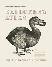 Explorer's Atlas byPiotr Wilkowiecki and Michał Gaszyński