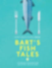 Bart's Fish Tales by Bart van Olphen & photography by David Loftus