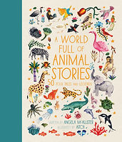 A World Full of Animal Stories by Angela McAllister & illustrated by Aitch