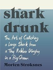 Shark Drunk byMorten Strøksnes & translated by Tiina Nunnally
