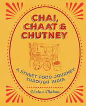 Chai, Chaat & Chutney by Chetna Makan & Nassima Rothacker (studio photographer), Keith James (location photographer), Amber Badger & Ella McLean (illustrators)