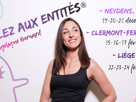 Mes prochaines dates des classes Parlez Aux Entités en France et en Belgique!!!