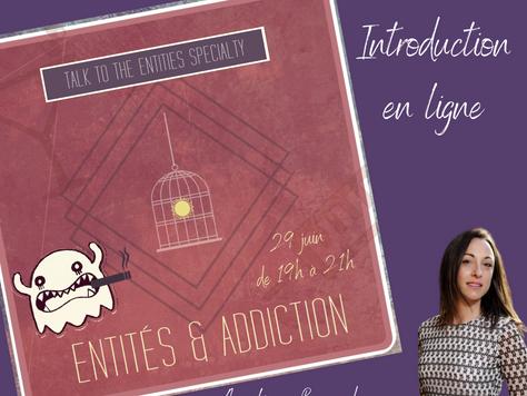 --Entités et addiction-- Introduction en ligne facilitée par Angélique Bernard  Le 29 juin de 19h à