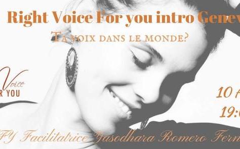 Introduction Right Voice for You à Genève le 10 avril à 19h avec Yasodhara Romero Fernandes