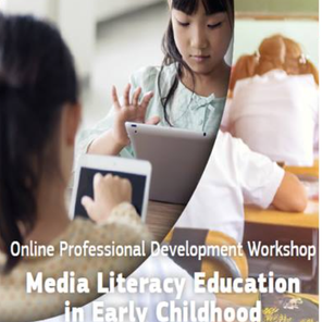 Media Literacy Education in Early Childhood Education and Care - Online workshop