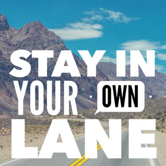 Stay in Your Lane - Mindset matters