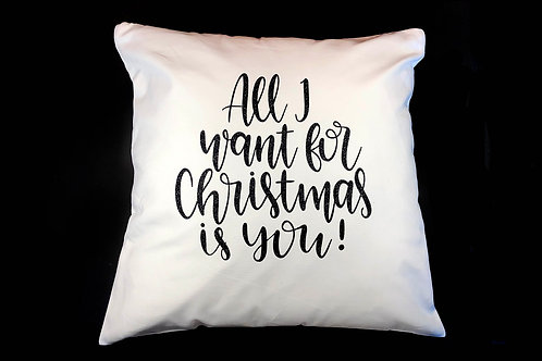 All I Want for Christmas Cushion