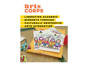 Liberating Academic Mindsets Through Culturally Responsive Arts Integration