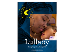 Lullaby: Being Together, Being Well