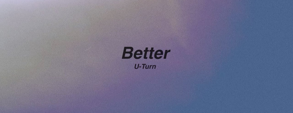 U-Turn - Better [Official Video]