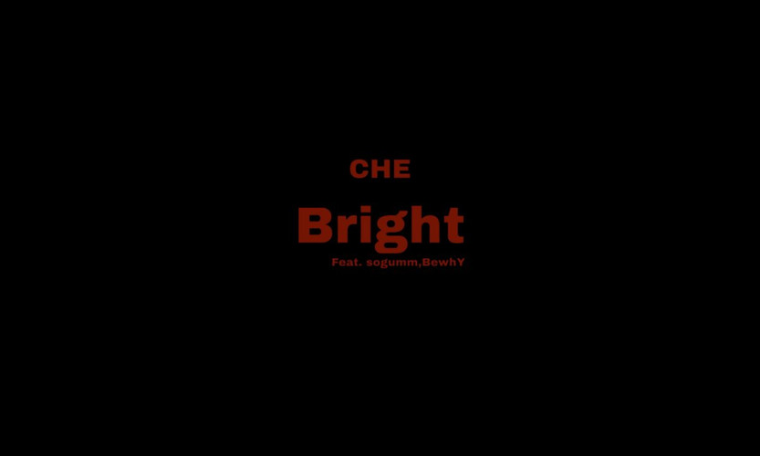 CHE - Bright (Feat. sogumm, BewhY) Teaser 01