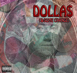 Dolla$ and Some Change