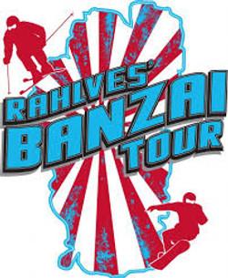 Rahlves Banzai Tour