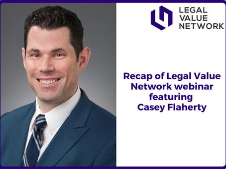 Takeaways from Casey Flaherty's Legal Value Network Webinar