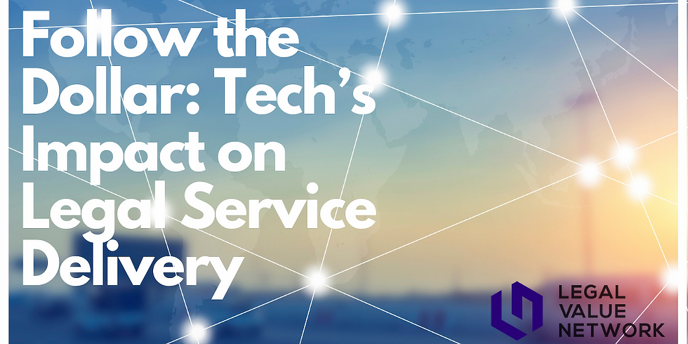 Follow the Dollar: Tech's Impact on Legal Service Delivery