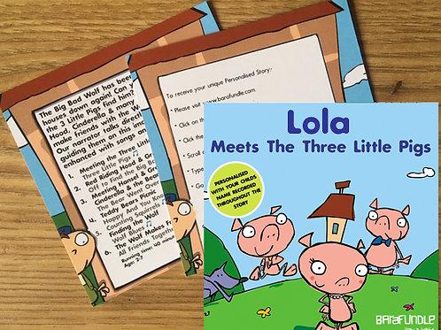 Lola Meets The Three Little Pigs - Voucher