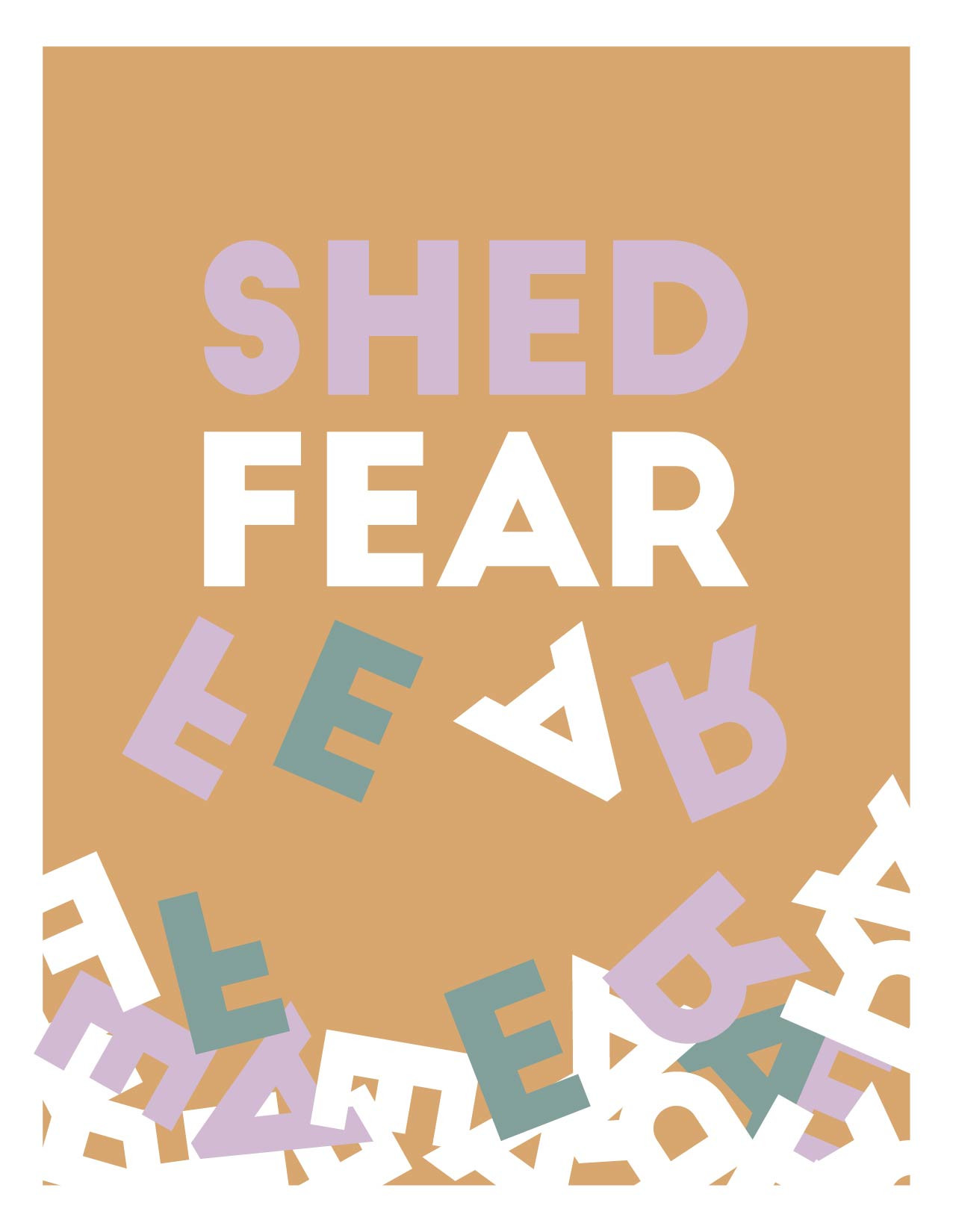 shed fear typographical poster design