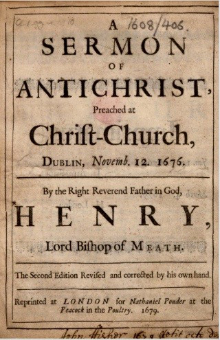 A Sermon on Antichrist. Preached at Christ-Church, Dublin, November 12th 1676, by Henry Jones.