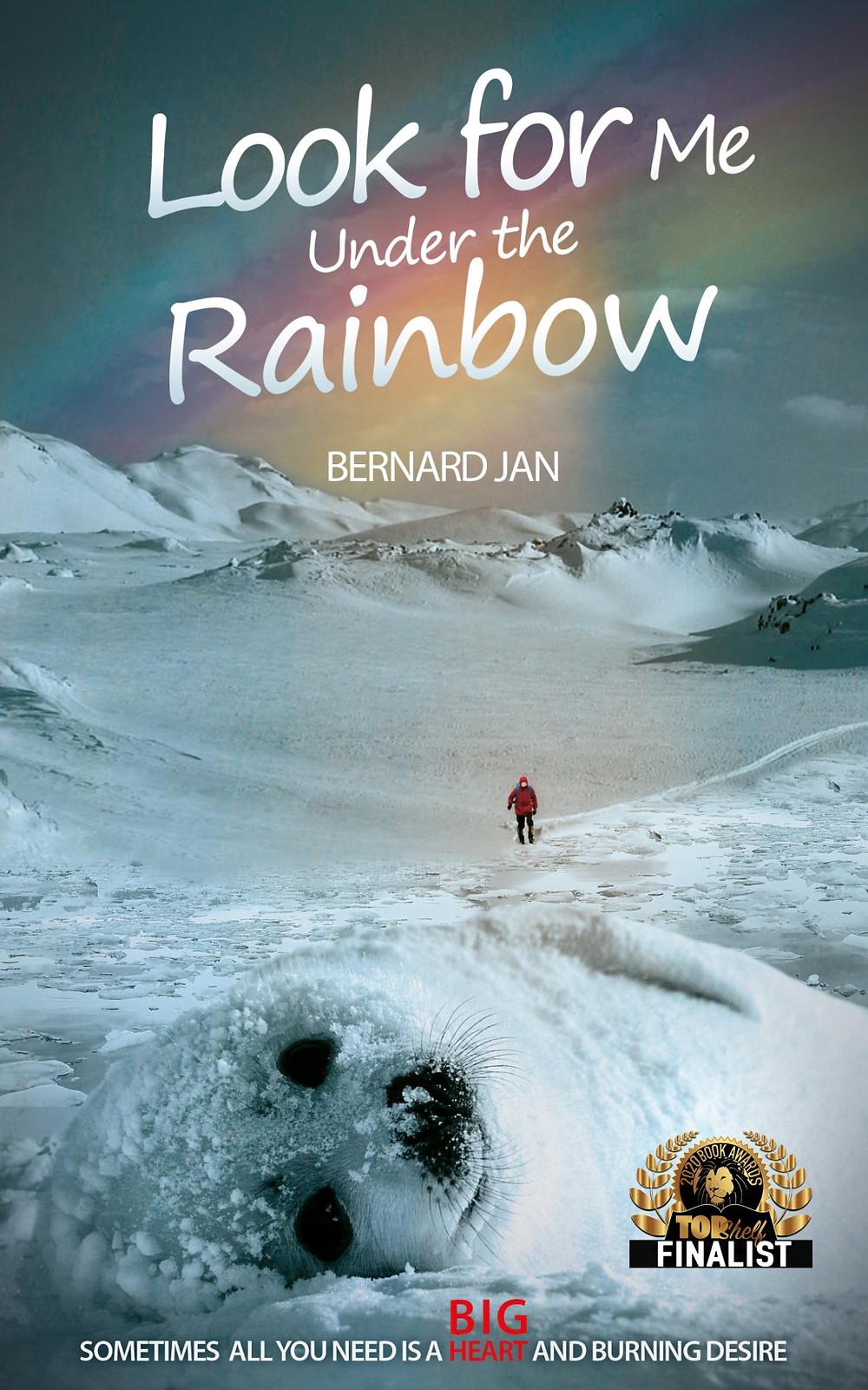 Look for Me Under the Rainbow by Bernard Jan TopShelf 2020 Book Awards Finalist
