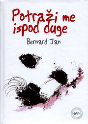 A Croatian book cover of the short novel Look For Me Under the Rainbow by the author Bernard Jan