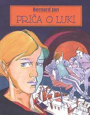 Naslovnica romana Priča o Luki autora Bernarda Jana objavljenog u Hrvatskoj