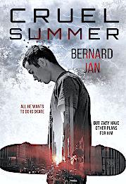 An English book cover of the novel Cruel Summer by the author Bernard Jan